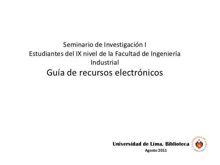 Seminario de Investigación IEstudiantes del IX nivel de la Facultad de Ingeniería                      Industrial      Guí...