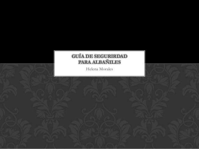 Helena MoralesGUÍA DE SEGURIRDADPARA ALBAÑILES