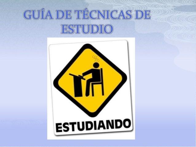 GUÍA DE TÉCNICAS DE      ESTUDIO