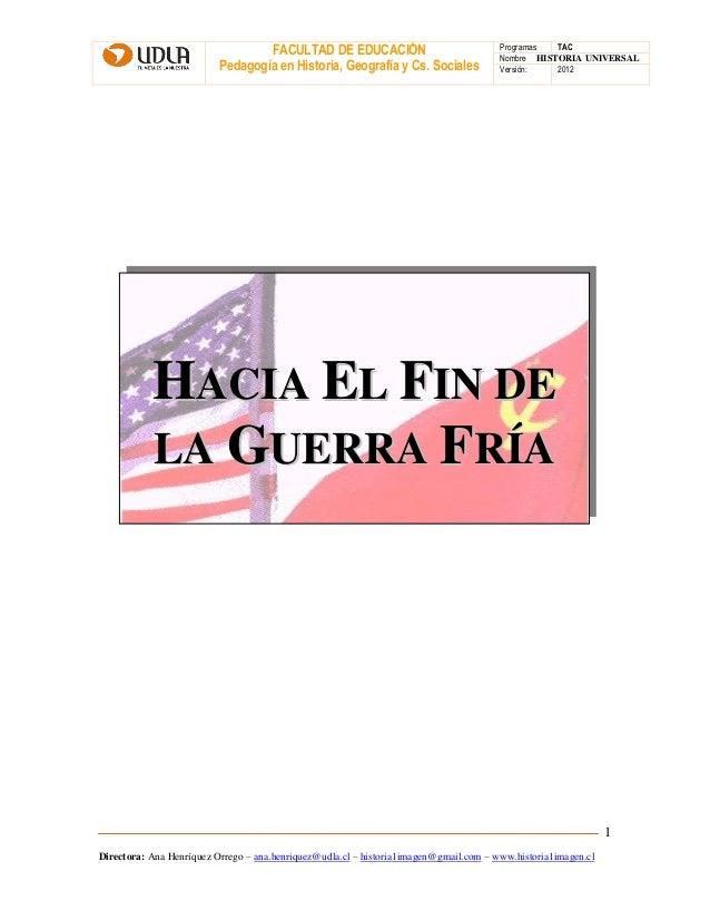 FACULTAD DE EDUCACIÓN Pedagogía en Historia, Geografía y Cs. Sociales Programas TAC Nombre HISTORIA UNIVERSAL Versión: 201...