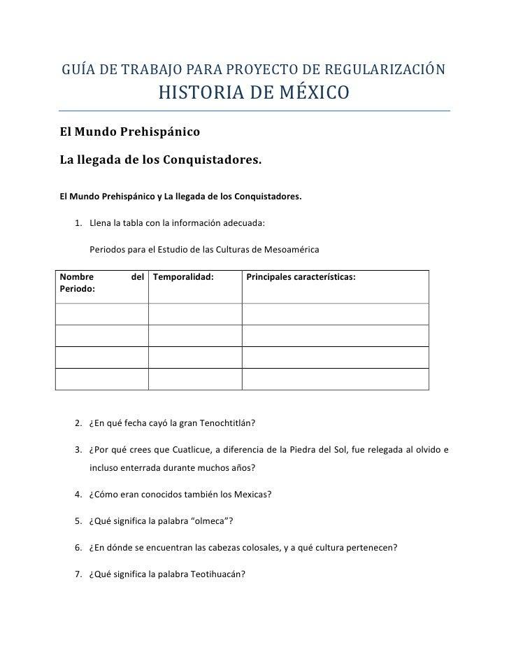 GUÍA DE TRABAJO PARA PROYECTO DE REGULARIZACIÓN                       HISTORIA DE MÉXICOEl Mundo PrehispánicoLa llegada de...