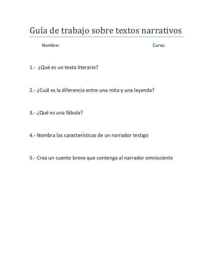 Guía de trabajo sobre textos narrativos <br />Nombre:                          Curso:<br />1.-  ¿Qué es un texto literario...