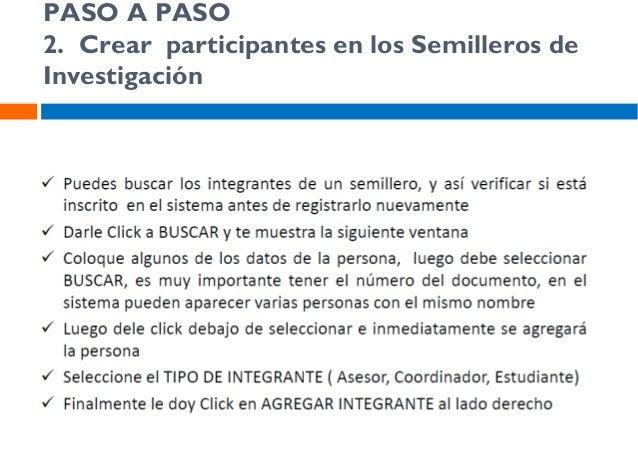 PASO A PASO 3. Editar la información en los Semilleros de Investigación ya creados NUEVO SEMILLERO