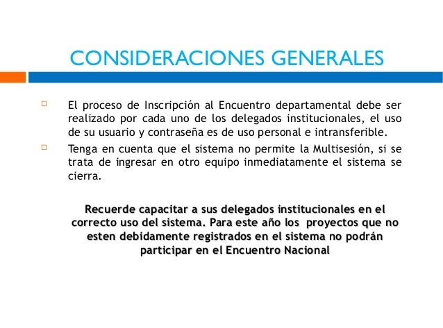 CONSIDERACIONES GENERALES     El proceso de Inscripción al Encuentro departamental debe ser realizado por cada uno de lo...