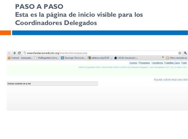PASO A PASO Esta es la página de inicio visible para los Coordinadores Delegados