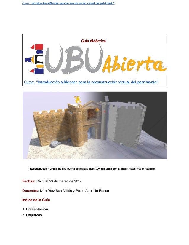 """Curso: """"Introducción a Blender para la reconstrucción virtual del patrimonio""""  Guíadidáctica  Curso: """"Introducción a Blen..."""