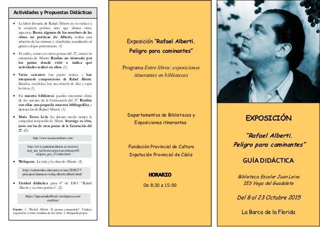 "EXPOSICIÓN ""Rafael Alberti. Peligro para caminantes"" GUÍA DIDÁCTICA Biblioteca Escolar Juan Leiva IES Vega del Guadalete D..."