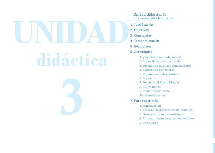 Unidad didáctica 3:  En tu mano está la solución1. Justificación2. Objetivos3. Contenidos4. Temporalización5. Evaluación5....