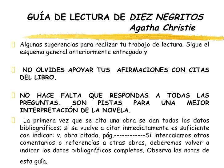 GUÍA DE LECTURA DE  DIEZ NEGRITOS   Agatha Christie   <ul><li>Algunas sugerencias para realizar tu trabajo de lectura. Sig...