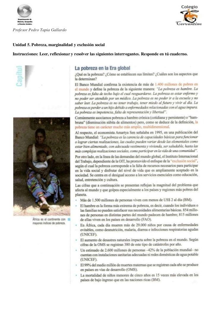 Profesor Pedro Tapia GallardoUnidad 5. Pobreza, marginalidad y exclusión socialInstrucciones: Leer, reflexionar y resolver...