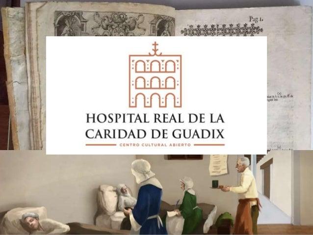 El Hospital Real de Guadix es una instituci�n fundada en 1492 por el Cardenal Don Pedro de Mendoza, bajo el patrocinio de ...