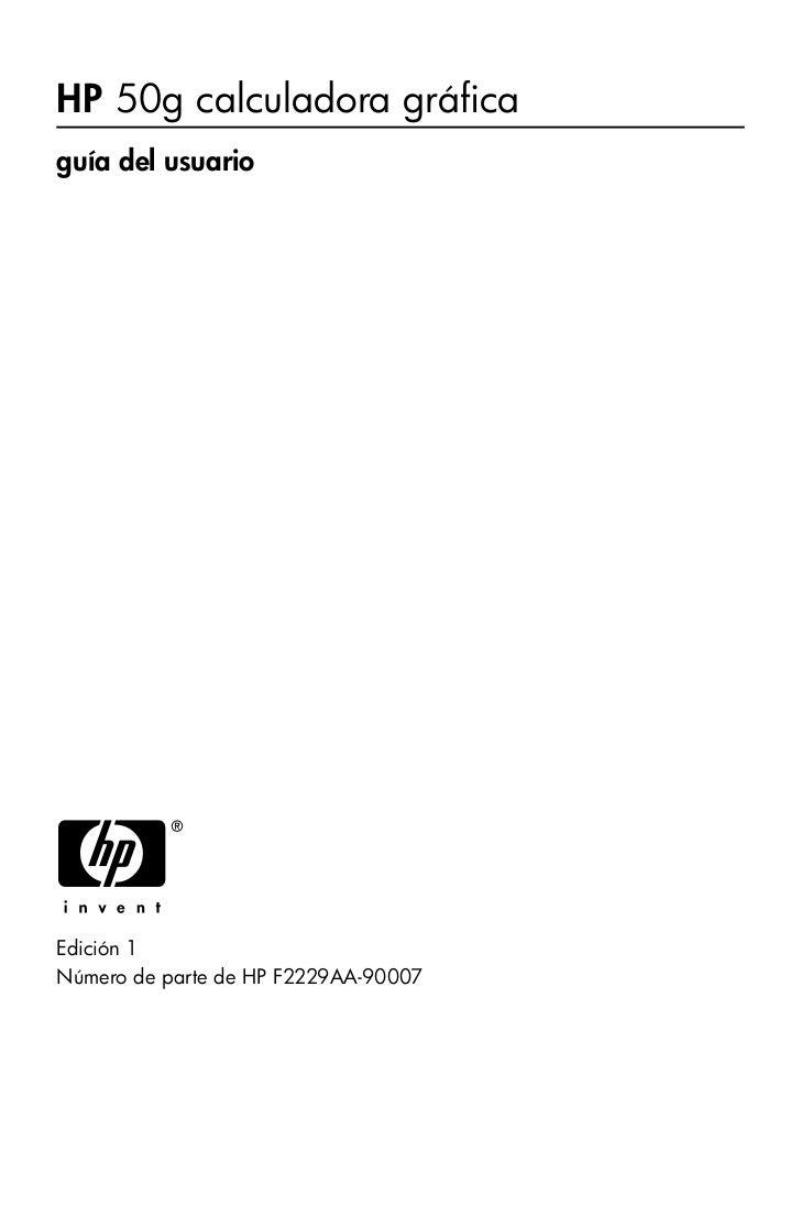 HP 50g calculadora gráficaguía del usuarioHEdición 1Número de parte de HP F2229AA-90007