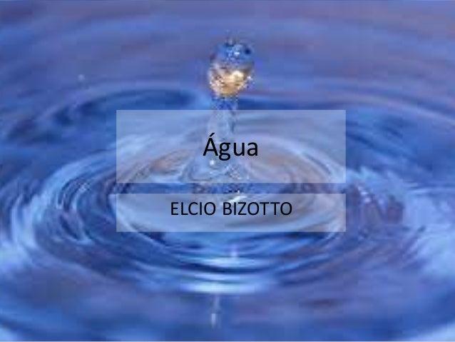 Água  ELCIO BIZOTTO