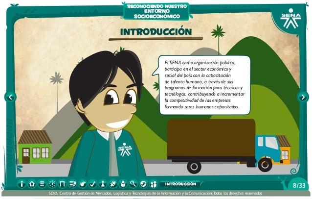 Introducción El SENA como organización pública, participa en el sector económico y social del país con la capacitación de ...