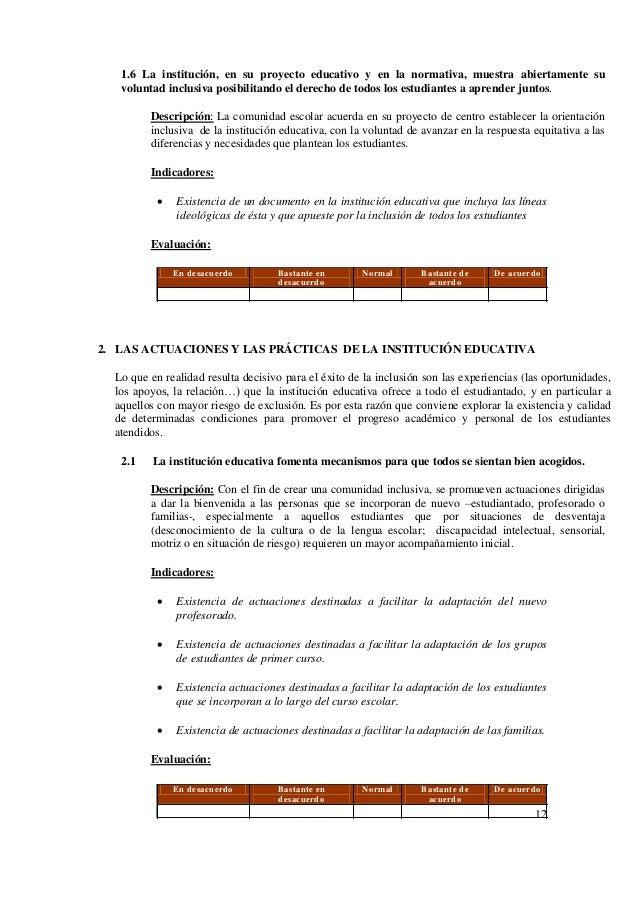 12 1.6 La institución, en su proyecto educativo y en la normativa, muestra abiertamente su voluntad inclusiva posibilitand...