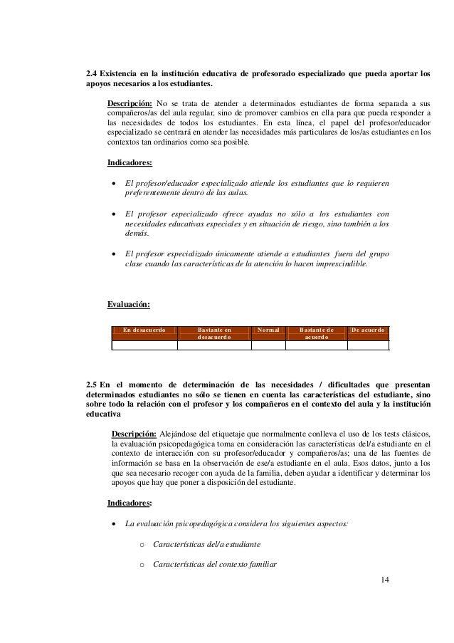 14 2.4 Existencia en la institución educativa de profesorado especializado que pueda aportar los apoyos necesarios a los e...