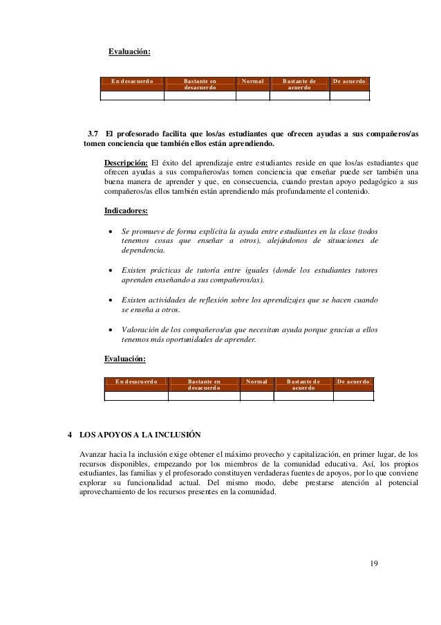 19 Evaluación: 3.7 El profesorado facilita que los/as estudiantes que ofrecen ayudas a sus compañeros/as tomen conciencia ...