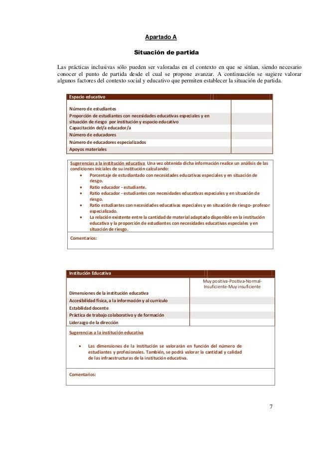 7 Apartado A Situación de partida Las prácticas inclusivas sólo pueden ser valoradas en el contexto en que se sitúan, sien...
