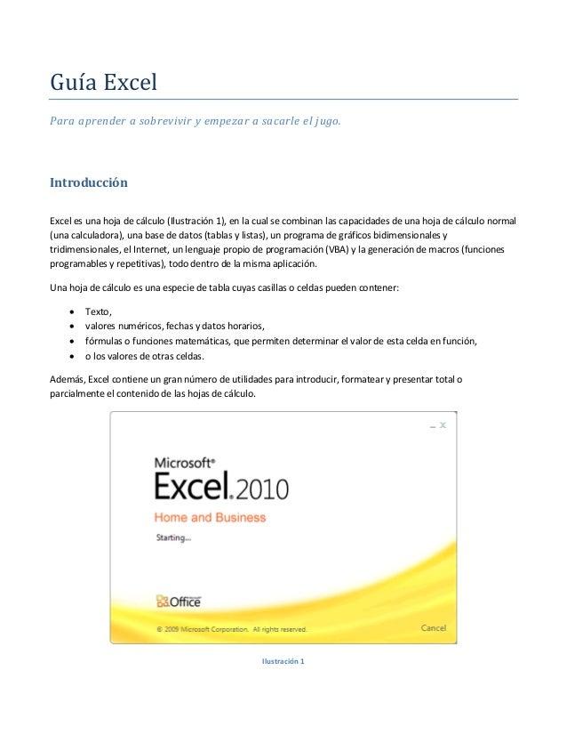 Guía Excel Para aprender a sobrevivir y empezar a sacarle el jugo.  Introducción Excel es una hoja de cálculo (Ilustración...