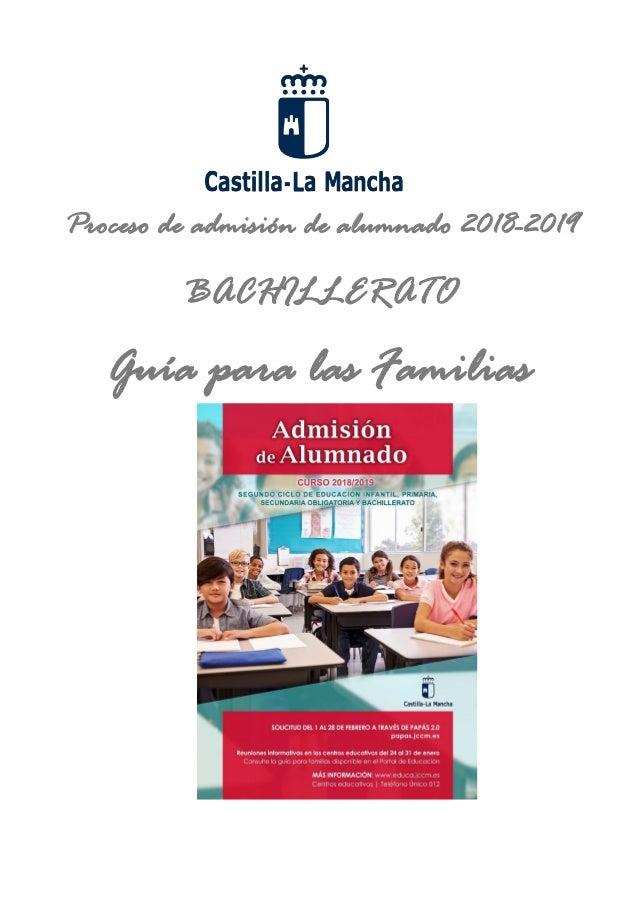 Proceso de admisión de alumnado 2018-2019 BACHILLERATO Guía para las Familias