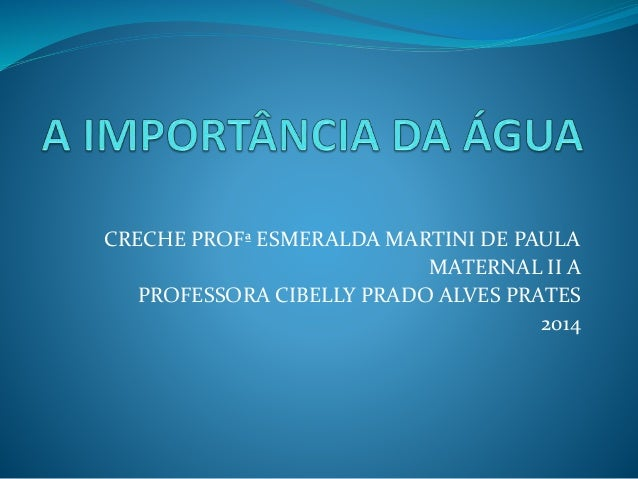 CRECHE PROFª ESMERALDA MARTINI DE PAULA MATERNAL II A PROFESSORA CIBELLY PRADO ALVES PRATES 2014