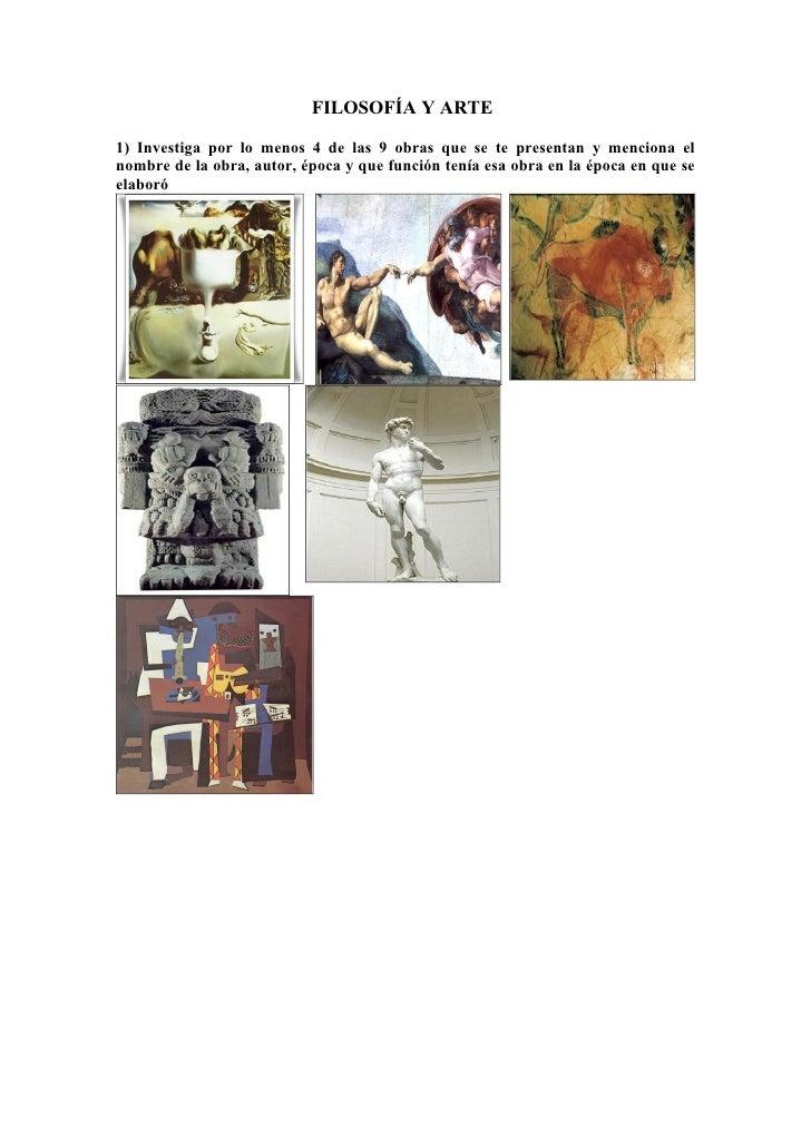 FILOSOFÍA Y ARTE  1) Investiga por lo menos 4 de las 9 obras que se te presentan y menciona el nombre de la obra, autor, é...