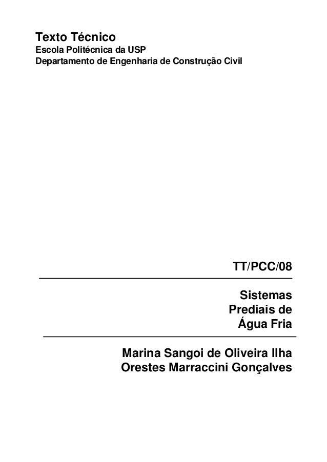 Texto Técnico Escola Politécnica da USP Departamento de Engenharia de Construção Civil TT/PCC/08 Sistemas Prediais de Água...