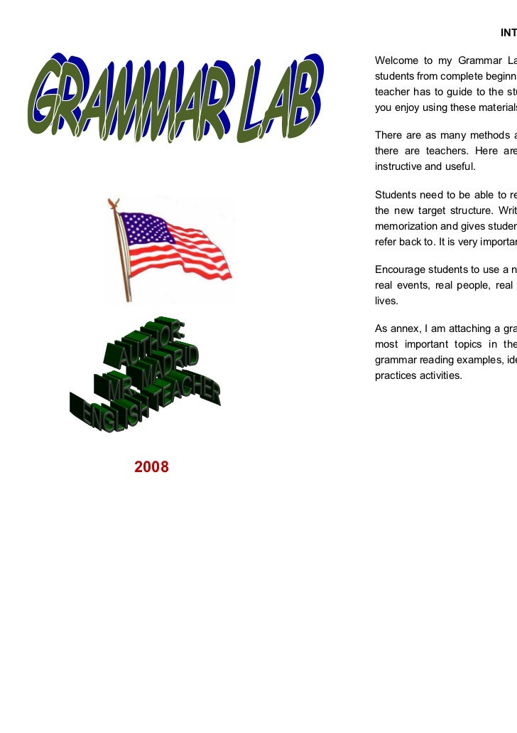 INTRODUCTION       Welcome to my Grammar Lab. This course has been designed for       students from complete beginner to h...
