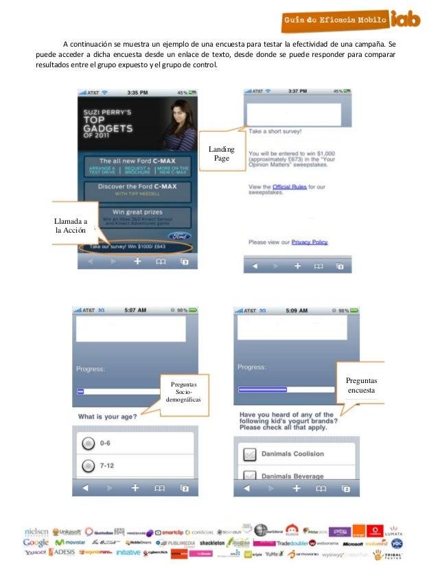 A continuación se muestra un ejemplo de una encuesta para testar la efectividad de una campaña. Se     puede acceder a dic...