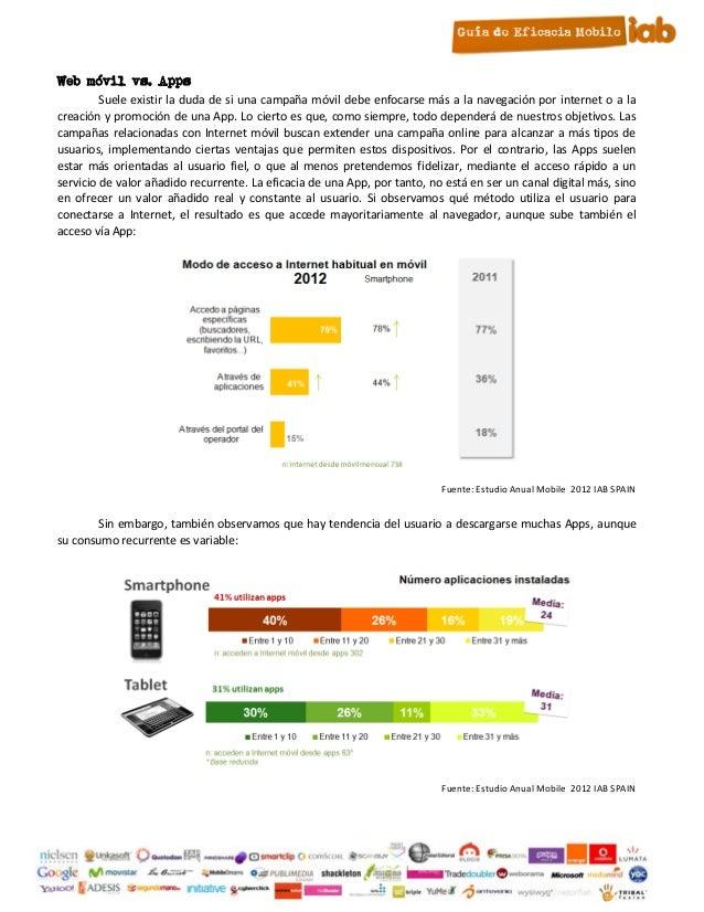 9. Web móvil vs. Apps           Suele existir la duda de si una campaña móvil debe enfocarse más a la navegación por inter...