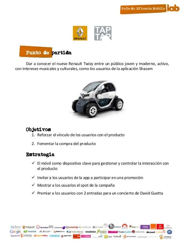Punto de partida      Dar a conocer el nuevo Renault Twizy entre un público joven y moderno, activo,con intereses musicale...