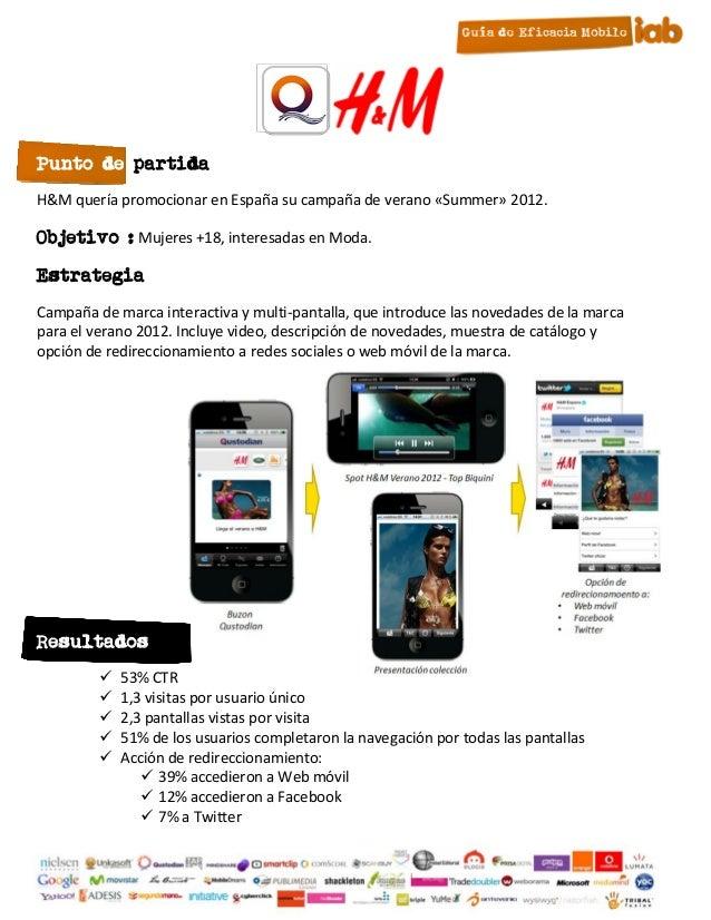 Punto de partidaH&M quería promocionar en España su campaña de verano «Summer» 2012.Objetivo : Mujeres +18, interesadas en...