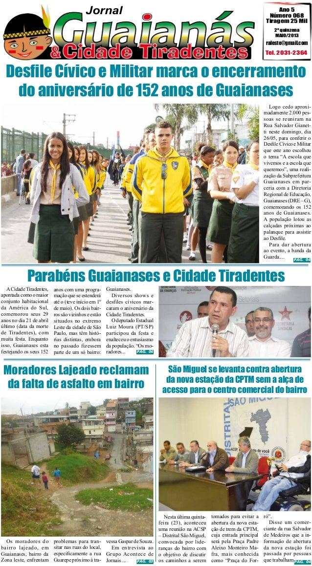 Jornal  Ano 5 Número 068 Tiragem 25 Mil 2º quinzena MAIO/2013  raleste@gmail.com  Tel. 2031-2364  Desfile Cívico e Militar...