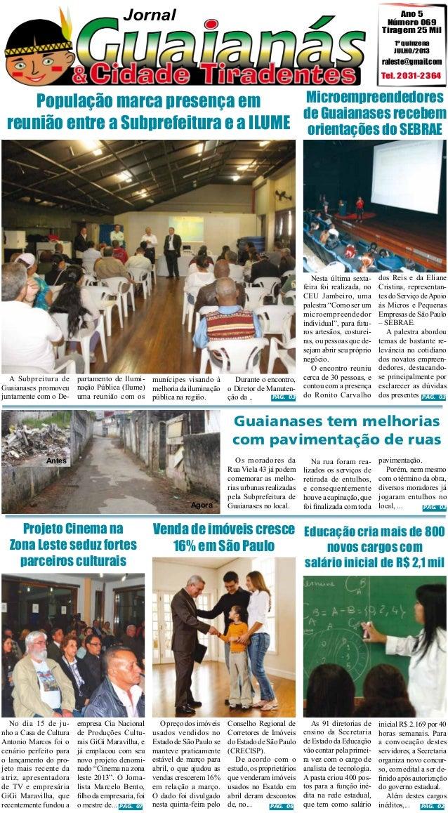 Jornal  Ano 5 Número 069 Tiragem 25 Mil 1º quinzena JULHO/2013  raleste@gmail.com  Tel. 2031-2364  Microempreendedores Pop...