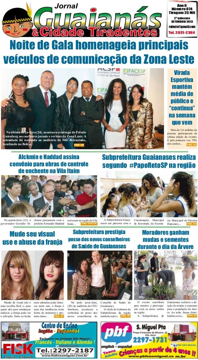 Jornal  Ano 6 Número 074 Tiragem 25 Mil 2º quinzena SETEMBRO/2013  raleste@gmail.com  Tel. 2031-2364  Noite de Gala homena...