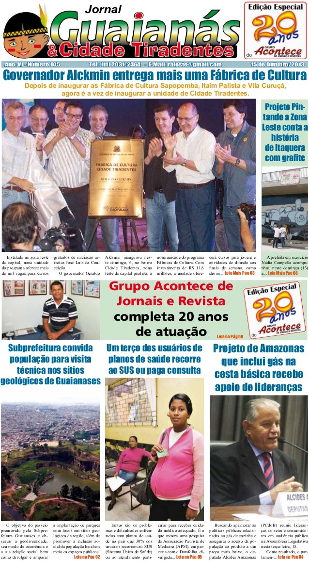 Jornal  Ano: VI - Número 075  Tel.: (11) 2031-2364 - E-Mail: raleste@gmail.com  15 de Outubro/2013  Governador Alckmin ent...