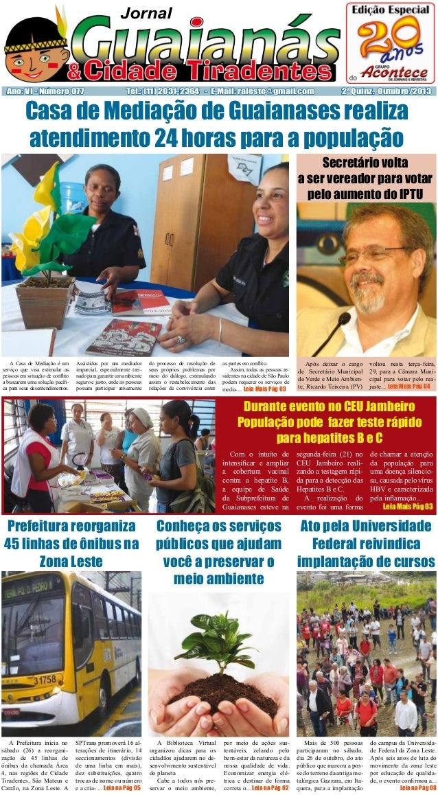 Jornal  Ano: VI - Número 077  Tel.: (11) 2031-2364 - E-Mail: raleste@gmail.com  2ª Quinz. Outubro/2013  Casa de Mediação d...