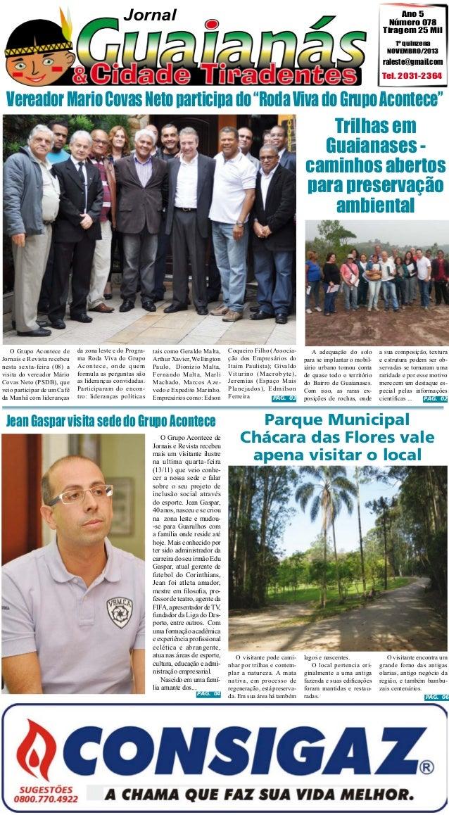 Jornal  Ano 5 Número 078 Tiragem 25 Mil 1º quinzena NOVEMBRO/2013  raleste@gmail.com  Tel. 2031-2364  Vereador Mario Covas...