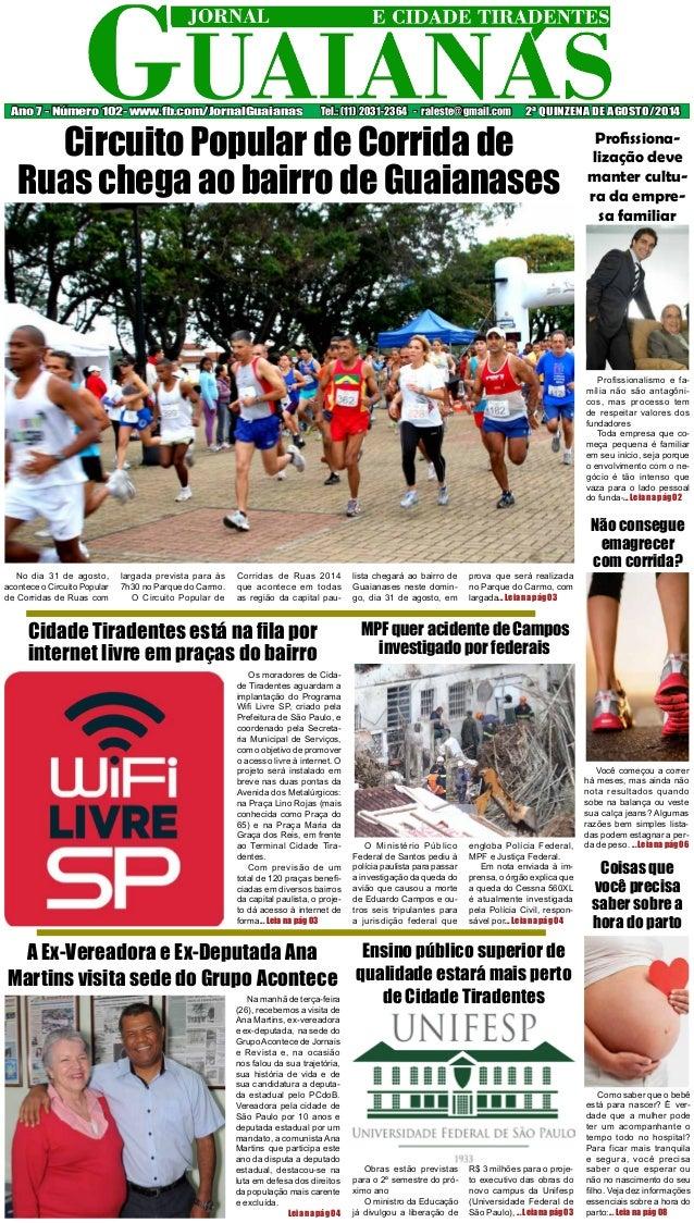 Ano 7 - Número 102- www.fb.com/JornalGuaianas Tel.: (11) 2031-2364 - raleste@gmail.com 2ª QUINZENA DE AGOSTO/2014  Circuit...