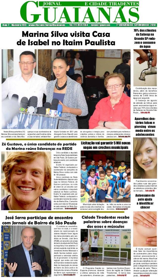 Ano 7 - Número 103 - www.fb.com/JornalGuaianas Tel.: (11) 2031-2364 - raleste@gmail.com 1ª QUINZENA DE SETEMBRO DE 2014  7...