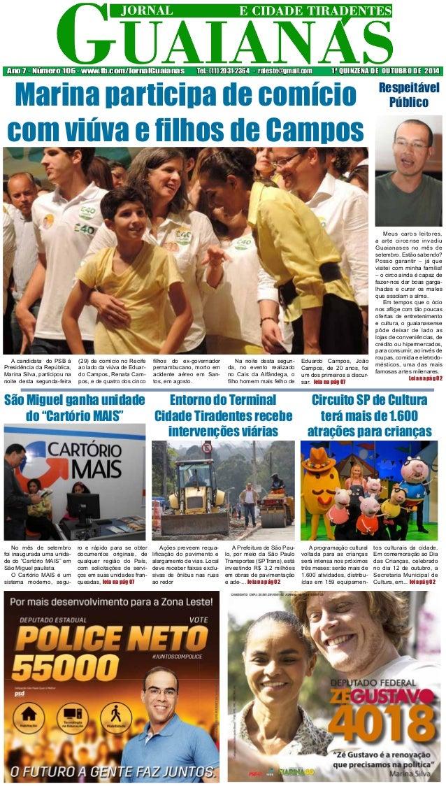 Ano 7 - Número 106 - www.fb.com/JornalGuaianas Tel.: (11) 2031-2364 - raleste@gmail.com 1ª QUINZENA DE OUTUBRO DE 2014  Ma...