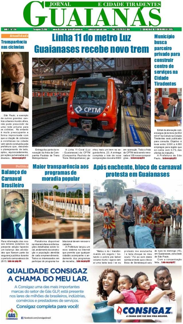 ANO 7 - N.o 114 Tiragem 25 Mil | www.fb.com.br/JornalGuaianas | raleste@gmail.com | Tel.: (11) 2031-2364 2ª QUINZENA DE FE...