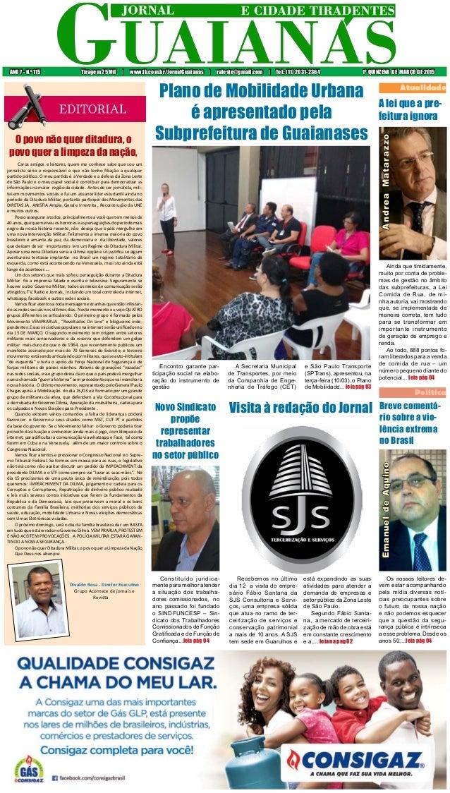 ANO 7 - N.o 115 Tiragem 25 Mil | www.fb.com.br/JornalGuaianas | raleste@gmail.com | Tel.: (11) 2031-2364 1ª QUINZENA DE MA...