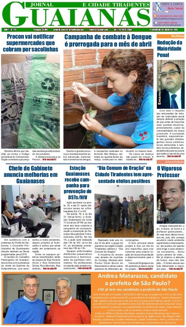 ANO 7 - N.o 117 Tiragem 25 Mil | www.fb.com.br/JornalGuaianas | raleste@gmail.com | Tel.: (11) 2031-2364 1ª QUINZENA DE AB...