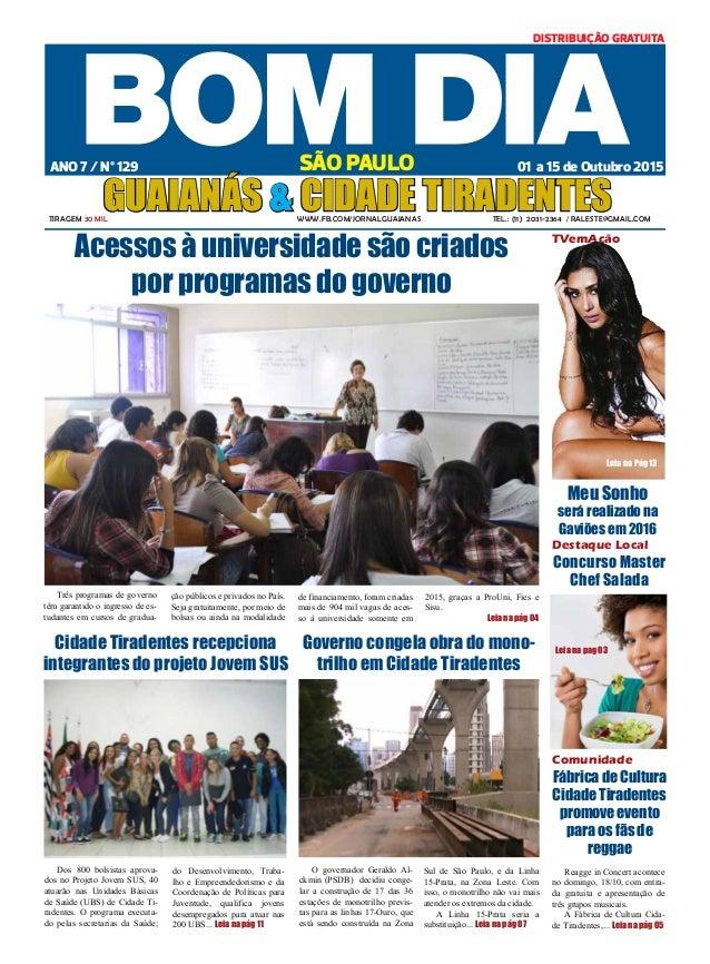 Tiragem 30 mil www.fb.com/JORNALGUAIANAS Tel.: (11) 2031-2364 / raleste@gmail.com 01 a 15 de Outubro 2015ANO 7 / Nº 129 SÃ...