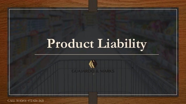 Product Liability CALL TODAY: 972-426-2621
