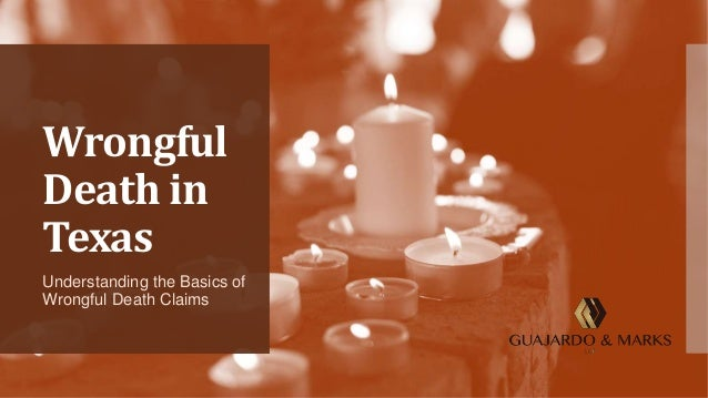 Wrongful Death in Texas Understanding the Basics of Wrongful Death Claims