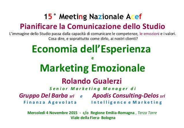 15° Meeting Nazionale Acef Pianificare la Comunicazione dello Studio L'immagine dello Studio passa dalla capacità di comun...