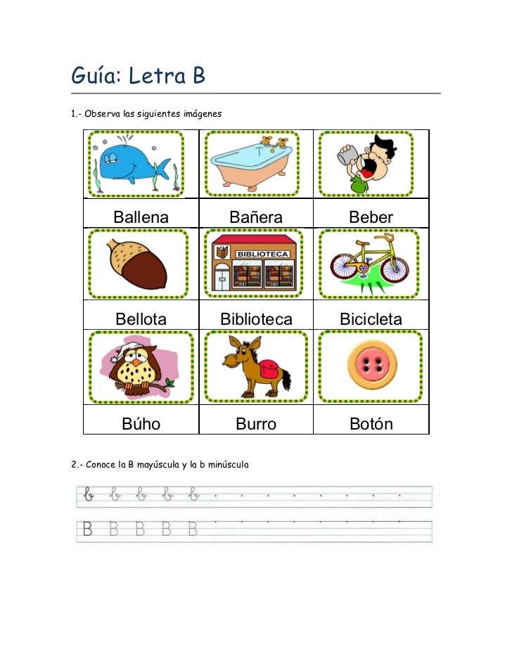 Guía: Letra B1.- Observa las siguientes imágenes         Ballena                      Bañera     Beber          Bellota   ...
