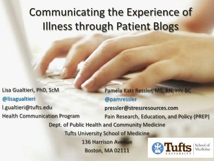 Communicating the Experience of             Illness through Patient BlogsLisa Gualtieri, PhD, ScM                     Pame...